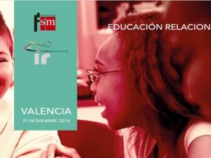El Instituto y Fundación SM te invitan a la Jornada de Educación Relacional en Valencia