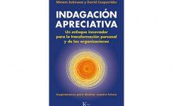 Indagación Apreciativa. Un enfoque innovador para la transformación personal y de las organizaciones.